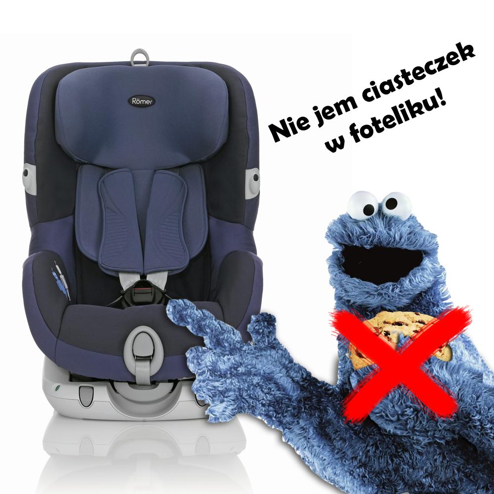 Ciasteczkowy potwór nie pożera ciasteczek w foteliku, bo nie chce zanieczyścić uprzęży. Mądry gość!