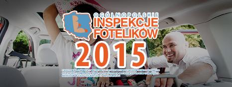 Ruszyła kolejna odsłona kampanii społecznej Ogólnopolskie Inspekcje Fotelików 2015
